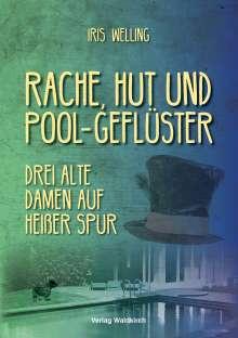 Iris Welling: Rache, Hut und Pool-Geflüster, Buch