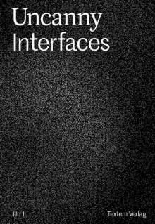 Friederike Feldmann: Uncanny Interfaces, Buch
