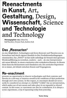 Reenactments in Kunst, Gestaltung, Wissenschaft und Technologie, Buch
