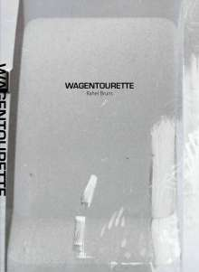 Rahel Bruns: Wagentourette, Buch