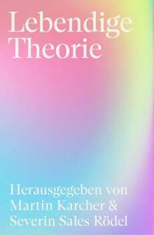 Carolin Bebek: Lebendige Theorie, Buch