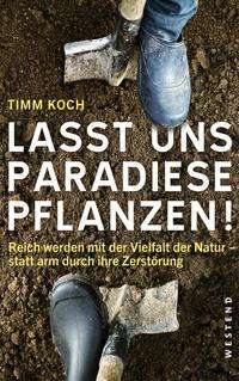 Timm Koch: Lasst uns Paradiese pflanzen!, Buch
