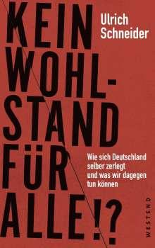 Ulrich Schneider: Kein Wohlstand für alle!?, Buch