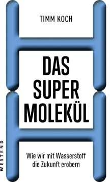Timm Koch: Das Supermolekül, Buch