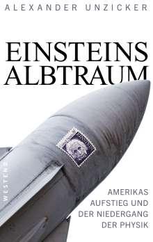 Alexander Unzicker: Einsteins Albtraum, Buch