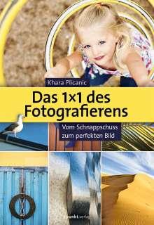 Khara Plicanic: Das 1X1 des Fotografierens, Buch