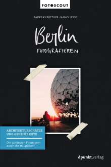 Andreas Böttger: Berlin fotografieren, Buch
