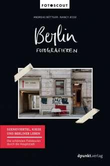 Andreas Böttger: Berlin fotografieren - Szeneviertel, Kieze und Berliner Leben, Buch