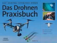 Adam Juniper: Das Drohnen-Praxisbuch, Buch
