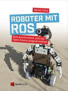 Murat Calis: Roboter mit ROS, Buch