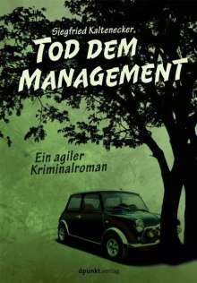 Siegfried Kaltenecker: Tod dem Management, Buch