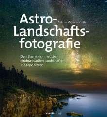 Adam Woodworth: Astro-Landschaftsfotografie, Buch