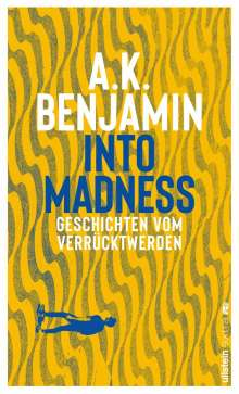A. K. Benjamin: Into madness, Buch