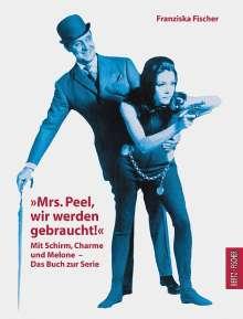 """Franziska Fischer: """"Mrs. Peel, wir werden gebraucht!"""", Buch"""