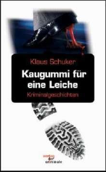 Klaus Schuker: Kaugummi für eine Leiche, Buch