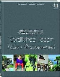 Klaus-Werner Peters: Leben, Wohnen und Genießen Nördliches Tessin / Abitare, Vivere & Apprezzare Ticino Sopraceneri, Buch