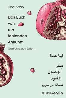 Lina Atfah: Das Buch von der fehlenden Ankunft, Buch