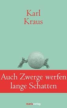 Karl Kraus: Auch Zwerge werfen lange Schatten, Buch