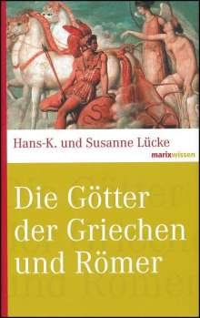 Hans-K. Lücke: Die Götter der Griechen und Römer, Buch