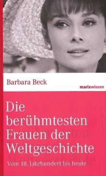 Barbara Beck: Die berühmtesten Frauen der Weltgeschichte, Buch