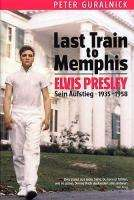 Peter Guralnick: Last Train to Memphis, Buch