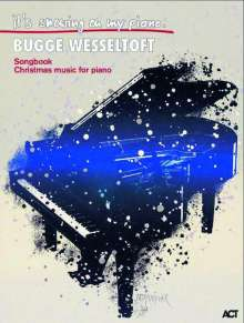 Bugge Wesseltoft: Bugge Wesseltoft - It's Snowing On My Piano, Noten
