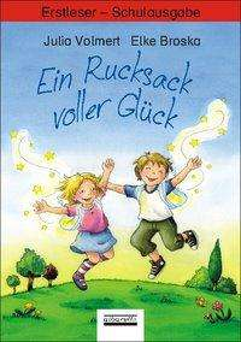 Julia Volmert: Ein Rucksack voller Glück. Erstleser - Schulbuchausgabe, Buch