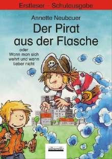 Annette Neubauer: Der Pirat aus der Flasche oder Wann man sich wehrt und wann lieber nicht, Buch