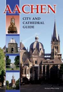 Ines Dickmann: Aachen - City and Cathedral Guide, Buch