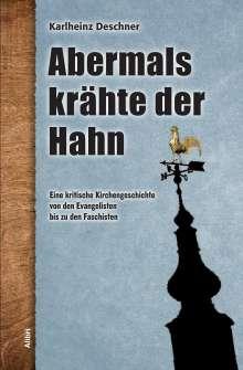 Karlheinz Deschner: Abermals krähte der Hahn, Buch