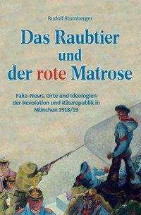 Rudolf Stumberger: Das Raubtier und der rote Matrose, Buch
