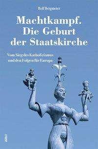 Rolf Bergmeier: Machtkampf. Die Geburt der Staatskirche, Buch