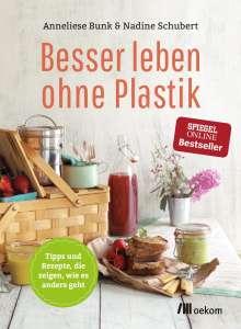Anneliese Bunk: Besser leben ohne Plastik, Buch