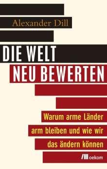 Alexander Dill: Die Welt neu bewerten, Buch
