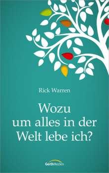Rick Warren: Wozu um alles in der Welt lebe ich?, Buch