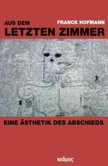 Franck Hofmann: Aus dem letzten Zimmer, Buch