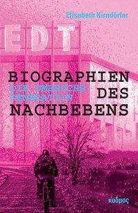 Elisabeth Kirndörfer: Biographien des Nachbebens: Die Umbruchsgeneration, Buch