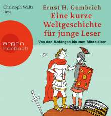 Ernst H. Gombrich: Eine kurze Weltgeschichte für junge Leser: Von den Anfängen bis zum Mittelalter, 5 CDs