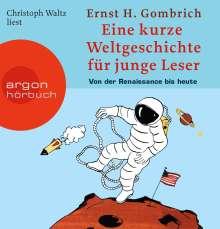 Ernst H. Gombrich: Eine kurze Weltgeschichte für junge Leser: Von der Renaissance bis heute, 4 CDs