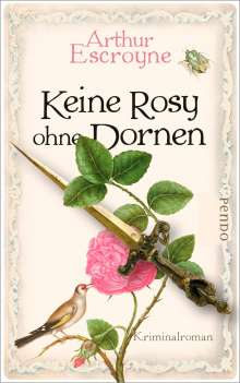 Arthur Escroyne: Keine Rosy ohne Dornen, Buch