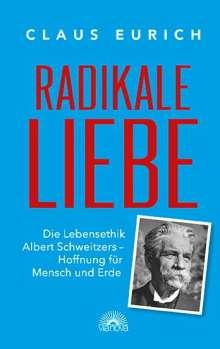 Claus Eurich: Radikale Liebe, Buch
