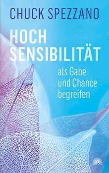 Chuck Spezzano: Hochsensibilität als Gabe und Chance begreifen, Buch