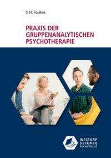 S. H. Foulkes: Praxis der gruppenanalytischen Psychotherapie, Buch