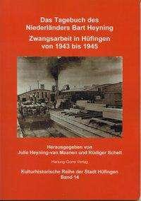 Das Tagebuch des Niederländers Bart Heyning. Zwangsarbeit in Hüfingen von 1943 bis 1945, Buch