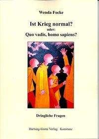 Wenda Focke: Ist Krieg normal? oder: Quo vadis, homo sapiens?, Buch