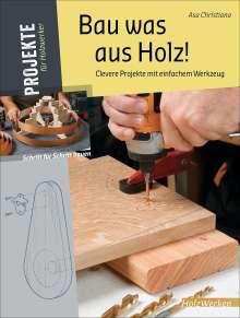 Asa Christiana: Bau was aus Holz!, Buch