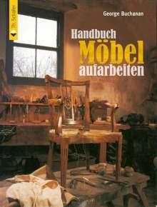 George Buchanan: Handbuch Möbel aufarbeiten, Buch