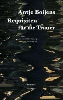 Antje Boijens: Requisiten für die Trauer, Buch