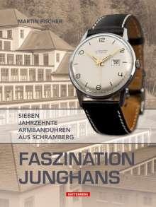 Martin Fischer: Faszination Junghans, Buch
