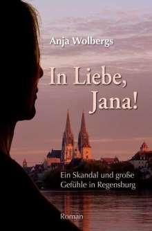 Anja Wolbergs: In Liebe, Jana, Buch